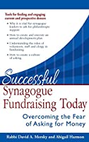 Successful Synagogue Fundraising Today: Overcoming the Fear of Asking for Money