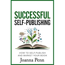 Successful Self-Publishing: How to self-publish and market your book (Books for Writers 1)