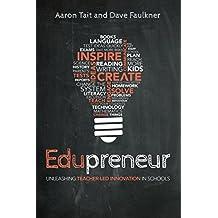 Edupreneur: Unleashing Teacher Led Innovation in Schools