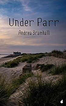 [Bramhall, Andrea]のUnder Parr (Norfolk Coast Investigation Story Book 2) (English Edition)