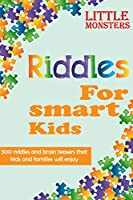Riddles for smart kids: 302 questions for Kids and Family| Riddles and Brain Teasers that will challenge the whole family