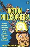Action Philosophers! 2: The Lives and Thoughts of History's A-list Brain Trust