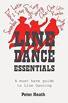 Line Dance Essentials: A must have guide to Line Dancing by [Heath, Peter]