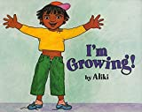 I'm Growing! (Let's-Read-and-Find-Out Science 1)
