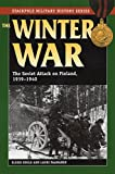 The Winter War: The Soviet Attack on Finland, 1939-1940 (Stackpole Military History)