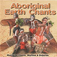 Aboriginal Earth Chants