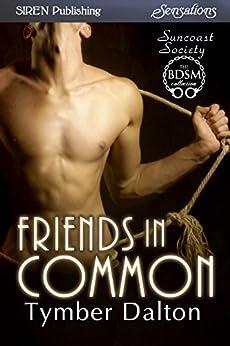 Friends in Common [Suncoast Society] (Siren Publishing Sensations) by [Dalton, Tymber]