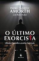 O Último Exorcista. Minha Batalha Contra Satanás (Português)