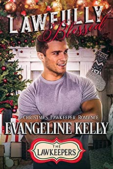 Lawfully Blessed: Inspirational Christian Contemporary (A Christmas Lawkeeper Romance) by [Kelly, Evangeline]