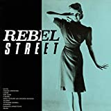 REBEL STREET + 2 TRACKS (UHQ-CD EDITIN)