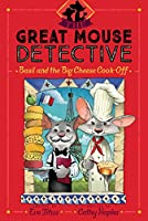 Basil and the Big Cheese Cook-Off (6) (The Great Mouse Detective)