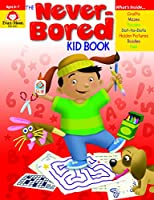 The Never-bored Kid Book, Ages 6-7