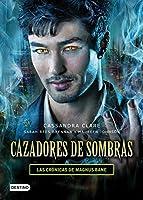 Cazadores de sombras / Shadowhunters: Las crónicas de magnus bane / the Chronicles of Magnus Bane