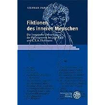 Fiktionen des inneren Menschen: Die literarische Umwertung der Physiognomik bei Jean Paul und E.T.A. Hoffmann