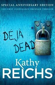 Deja Dead: The classic forensic thriller (Temperance Brennan 1)