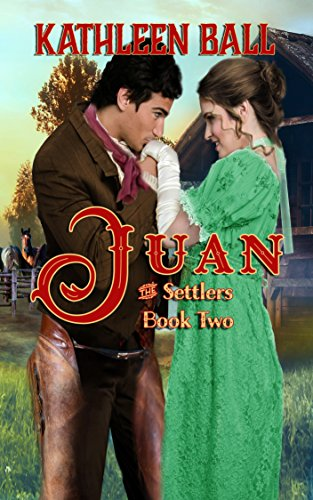 Download Juan (The Settlers Book 2) (English Edition) B07D44ZCFV