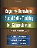 Cognitive-Behavioral Social Skills Training for Schizophrenia: A Practical Treatment Guide 画像