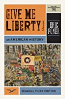 Give Me Liberty!: An American History: From 1865
