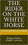 The Rider on the White Horse: Bilingual Edition (English - German) (English Edition)