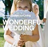 Grand Gallery for Living presents WONDERFUL WEDDING