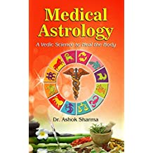 Medical Astrology A Vedic Science to Heal the Body (2)