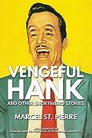 Vengeful Hank and Other Shortweird Stories