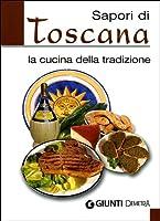 Sapori di Toscana. La cucina della tradizione