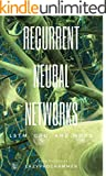Deep Learning: Recurrent Neural Networks in Python: LSTM, GRU, and more RNN machine learning architectures in Python and T...