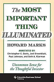 The Most Important Thing Illuminated: Uncommon Sense for the Thoughtful Investor (Columbia Business School Publishing) by [Marks, Howard, Paul Johnson]