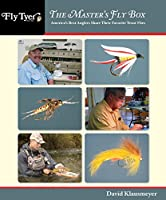 The Master's Fly Box: America's Best Anglers Share Their Favorite Trout Flies (FlyTyer Books)