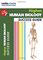 Higher Human Biology Revision Guide: Success Guide for Cfe Sqa Exams (Success Guide for SQA Exam Revision)