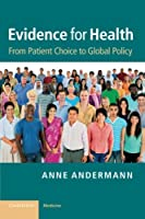 Evidence for Health: From Patient Choice to Global Policy (Cambridge Medicine (Paperback))