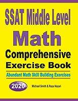 SSAT Middle Level Math Comprehensive Exercise Book: Abundant Math Skill Building Exercises