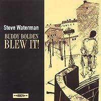 Buddy Bolden Blew It!