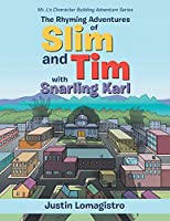 The Rhyming Adventures of Slim and Tim with Snarling Karl: Mr. L's Character Building Adventure Series