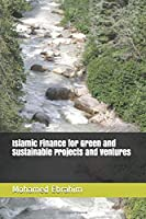 Islamic Finance for Green and Sustainable Projects and Ventures