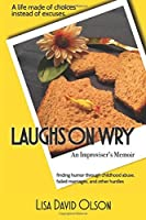 Laughs On Wry: An Improviser's Memoir [並行輸入品]