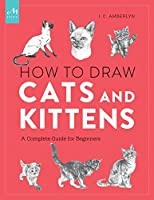 How to Draw Cats and Kittens: A Complete Guide for Beginners