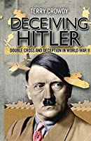 Deceiving Hitler: Double Cross and Deception in World War II (General Military) [並行輸入品]