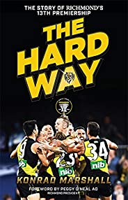 The Hard Way: The Story of Richmond's 13th Premier