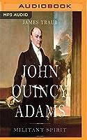 John Quincy Adams (Militant Spirit)