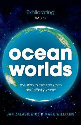 Download Ocean Worlds: The Story of Seas on Earth and Other Planets 019967289X