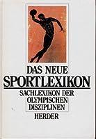 Das neue Sportlexikon. Sachlexikon der olympischen Disziplinen