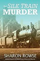 The Silk Train Murder: A John Granville & Emily Turner Historical Mystery (John Granville & Emily Turner Historical Mysteries)