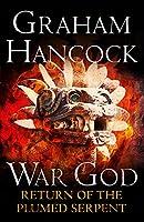 Return of the Plumed Serpent: War God Trilogy: Book Two