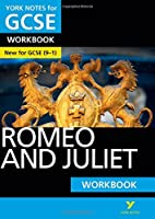 Romeo and Juliet: York Notes for GCSE (9-1) Workbook by Susannah White(2015-08-04)