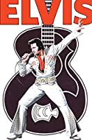 Rock and Roll Comics: Elvis Presley Experience: Special Hard Cover Edition