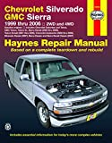 Chevy Silverado & GMC Sierra Pick-ups (99-06)(Includes 07 Silverado Classic,Sierra Classic & Sierra Denali Classic) (Does not include 99 & 00 C/K Classic,99 & 00 Sierra Classic, diesel engine models, 8.1L, CNG, hybrids, rear-wheel steering or heavy-duty) (Haynes Repair Manual)