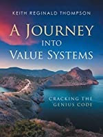A Journey into Value Systems: Cracking the Genius Code