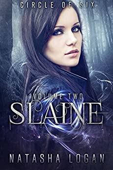 Slaine (Part Two) (Circle of Six Book 2) by [Logan, Natasha]